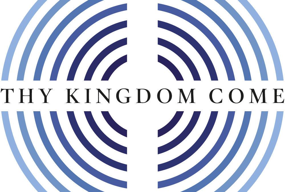 'Thy Kingdom Come' …
