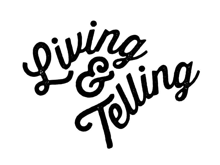 Living & Telling